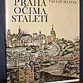 Praha ocima staleti, prazske veduty 1493-1870 (prague aux yeux des siècles) - vaclav hlavsa