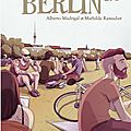 Berlin 2.0, par alberto madrigal & mathilde ramadier