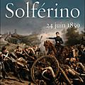 Solférino 24 juin 1859 - pierre pellissier