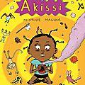 Akissi, 5 : mixture magique, de marguerite abouet & mathieu sapin