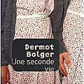 Une seconde vie – dermot bolger
