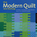 The Modern Quilt Workshop - ISBN 978-1-59253-152-3