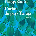 l'arbre du pays Toraja Philippe Claudel