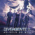Divergente 3 : au-delà du mur, le film by #kwetche and #roussette