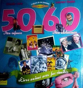 50, 60, mon enfance, mon adolescence