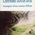 L'Affaire Louis XVII Autopsie d'un secret d'état