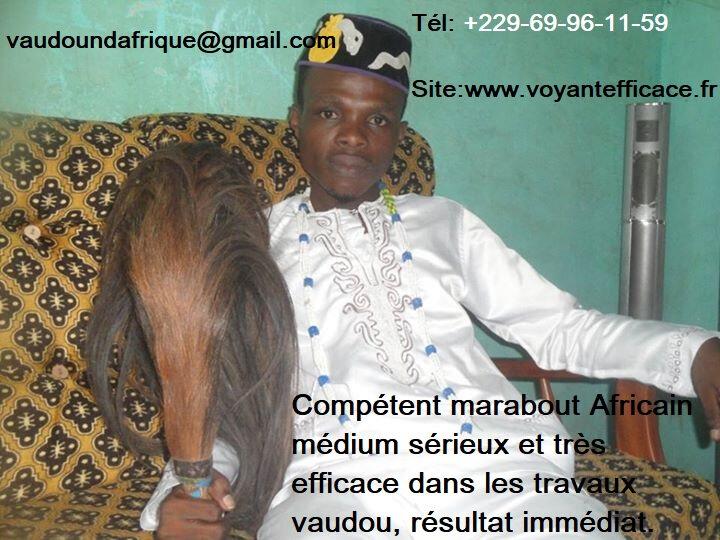COMPÉTENT ET SÉRIEUX MAÎTRE MARABOUT AFRICAIN DANNON A VOTRE SERVICE 24H/24H ET 7JRS/7JRS