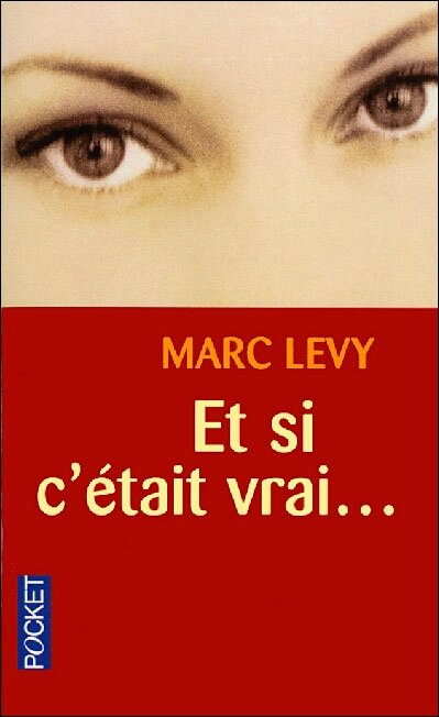 Et si c'était vrai....Marc Levy