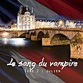 Le sang du vampire - tome 2 : julien de cybelia chris