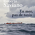 En mer, pas de taxi : roberto saviano toujours dans le combat humaniste