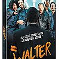 Concours walter : dvd à gagner d' une comédie déjantée