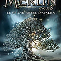 Merlin cycle 3 - tome 1 : le grand arbre d'avalon de t.a. barron