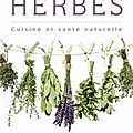 Les fines herbes - cuisine et santé naturelle