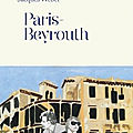 PARIS BEYROUTH