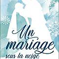 Debbie macomber : un mariage sous la neige