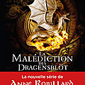 Robillard,anne - la malédiction des dragensblöt 1