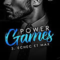 Power games #3 : echec et max – lia rose