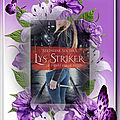Lys striker tome 1 : piégée par le passé (stéphane soutoul)