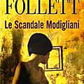 Le scandale modigliani - ken follett