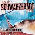 Jacques Schwarz-Bart Quartet - 2012 - The Art of Dreaming (Aztec Musique)