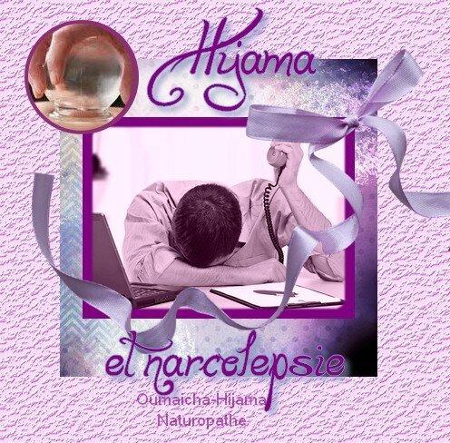 Narcolespie ou maladie du sommeil et hijama