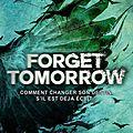 [critique littéraire] forget tomorrow_pintip dunn