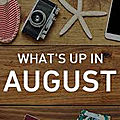 What's up in august ?