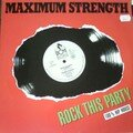 maximum strengh - rock this party