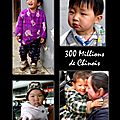 300 Millions de Chinois