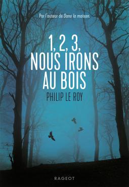 1, 2, 3 nous irons au bois de Philip Le Roy