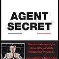 Agent secret - un espion français dévoile son quotidien - jean marc gadoullet et mathieu pelloli - editions robert laffont