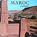 Maroc enchanté - François Garrigue - Arthaud, 1964
