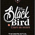 Nom de code : blackbird, tome 1 cours ou meurs, de anna carey