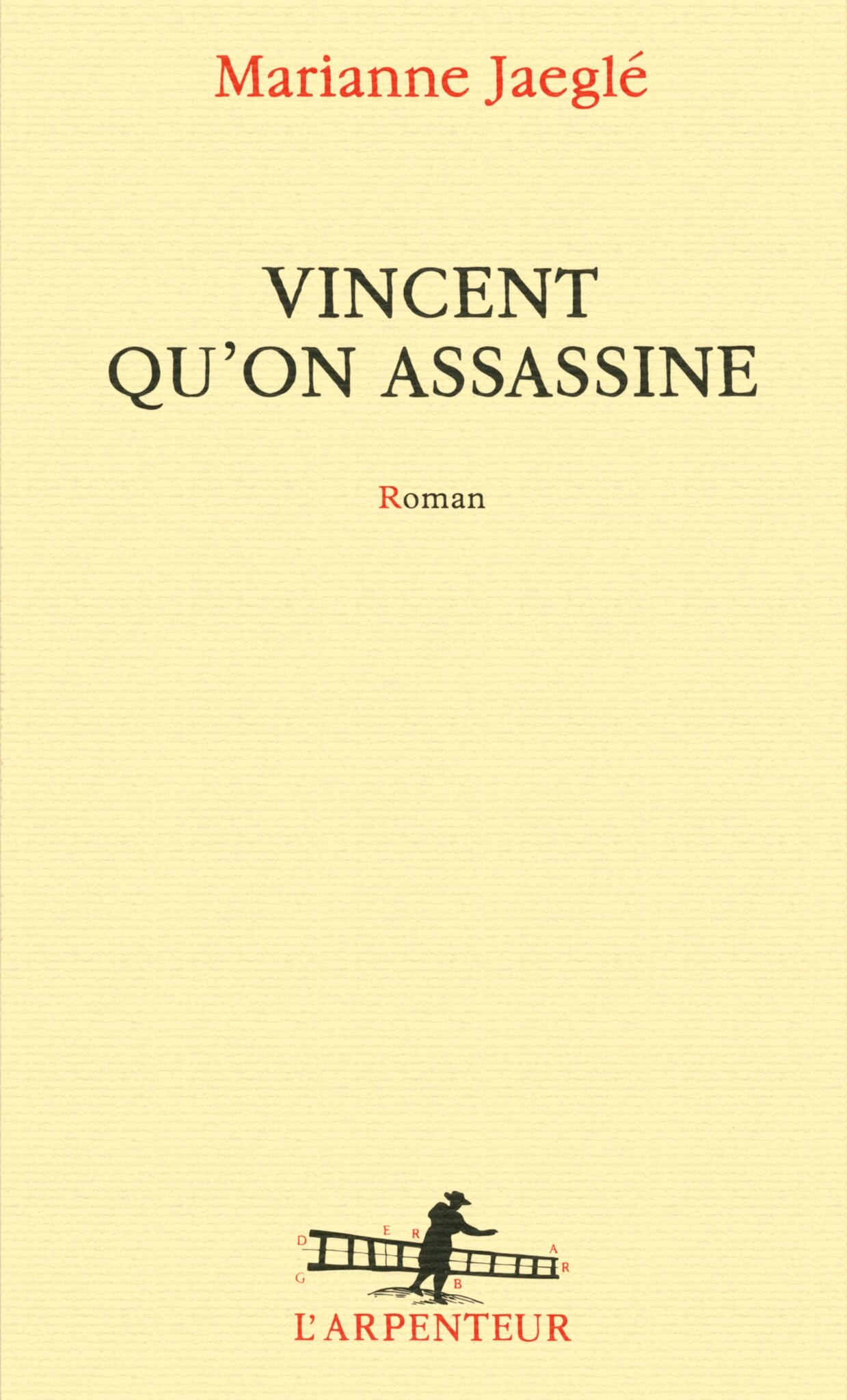 VINCENT QU'ON ASSASSINE - Marianne JAEGLÉ