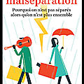 la malseparation
