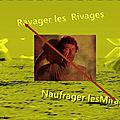 Ravager les rivages ...