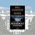 Le président a disparu, bill clinton et james patterson
