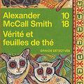 Vérité et feuilles de thé ~ alexander mccall smith