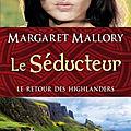 Le retour des highlanders, tome 2: le séducteur de margaret mallory