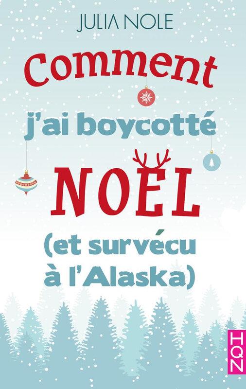 Comment j'ai boycotté Noël et survécu à l'Alaska