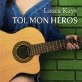 Toi, mon héros, laura kaye