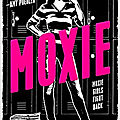 [chronique] moxie de jennifer mathieu