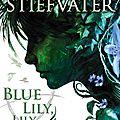 Livre: blue lily, lily blue de maggie stiefvater