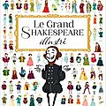 Le grand shakespeare illustré - caroline guillot