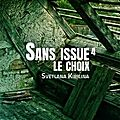 Sans issue, volume 4 : le choix, de svetlana kirilina