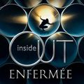 Inside out - enfermée