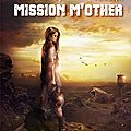 Mission m'other, de pierre bordage