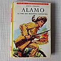 Alamo, le fort aux dernières cartouches, idéal bibliothèque 1962