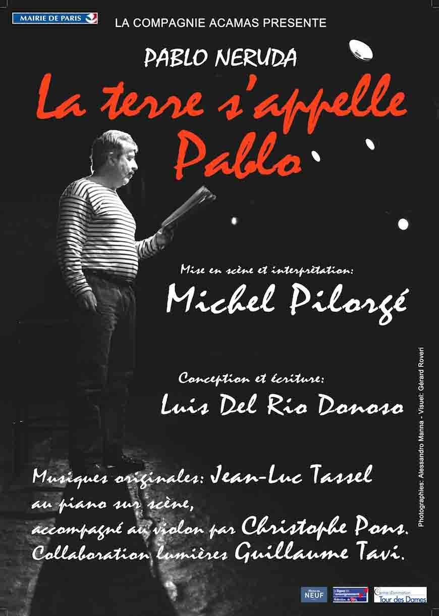 """""""LA TERRE S'APPELLE PABLO"""" Monologue de Luis del Rio Donoso avec Michel Pilorgé"""