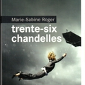 trente six chandelles Marie Sabine Roger